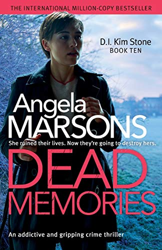 Dead Memories: An Addictive and Gripping Crime Thriller (Detective Kim Stone Crime Thriller, Band 10) von Bookouture