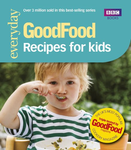 Good Food: Recipes for Kids: Triple-tested Recipes: 101 Recipes for Kids (Good Food 101)