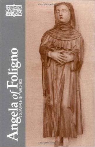 ANGELA OF FOLIGNO COMP WORKS: Selected Writings (Classics of Western Spirituality)
