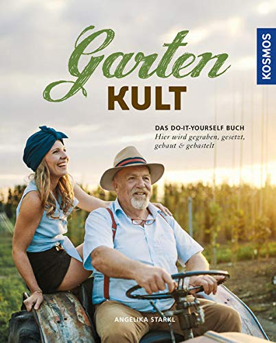 Gartenkult: Das Do-it-yourself Buch von Franckh-Kosmos