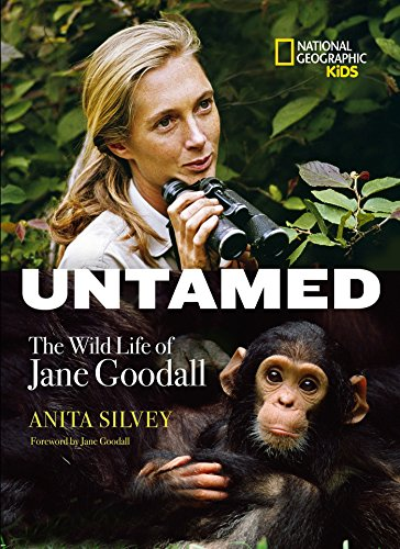 Untamed: The Wild Life of Jane Goodall (Biography) von National Geographic Children's Books