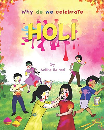 Why do we celebrate HOLI: HOLI FESTIVAL (Unravel Festivals, Band 2) von Independently published