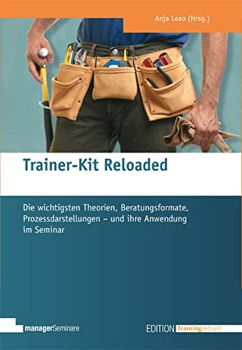 Trainer-Kit Reloaded (Edition Training aktuell) von Managerseminare Verlag