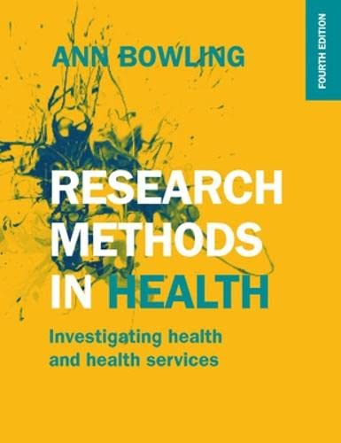 Research Methods In Health: Investigating Health And Health Services (UK Higher Education OUP Humanities & Social Sciences Health)