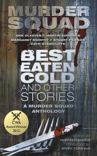 Best Eaten Cold and Other Stories: A Murder Squad Anthology von The History Press