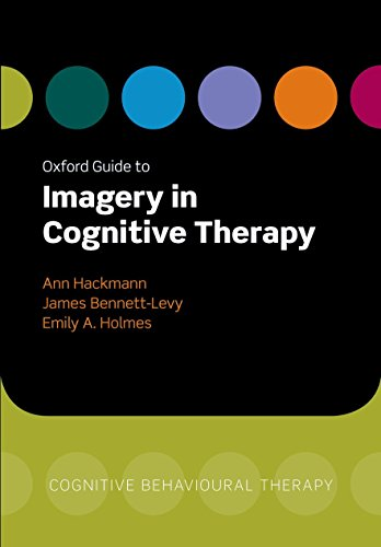 Oxford Guide to Imagery in Cognitive Therapy (Oxford Guides in Cognitive Behavioural Therapy)