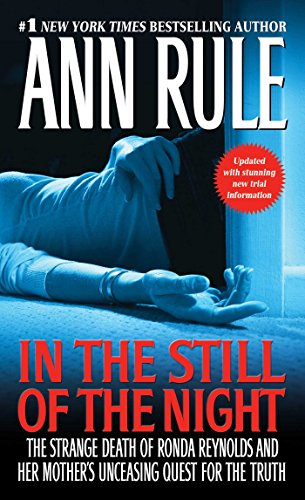 In the Still of the Night: The Strange Death of Ronda Reynolds and Her Mother's Unceasing Quest for the Truth von Pocket Books