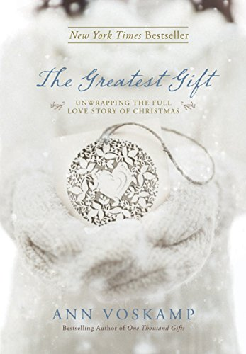 The Greatest Gift: Unwrapping the Full Love Story of Christmas von Tyndale House Publishers
