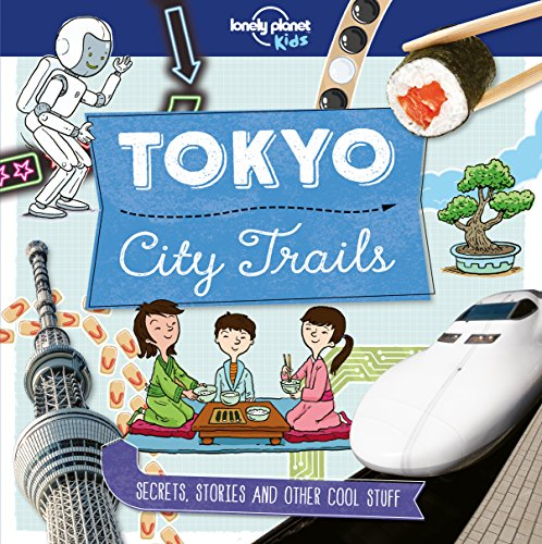 City Trails - Tokyo (Lonely Planet Kids) von LONELY PLANET K