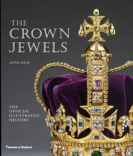 The Crown Jewels: The Official Illustrated History von Thames & Hudson Ltd