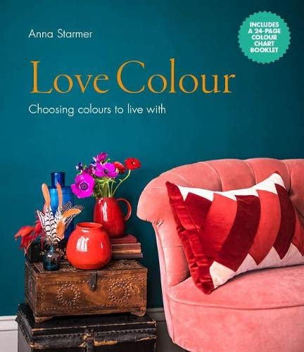Love Colour: Choosing colours to live with von The Ivy Press
