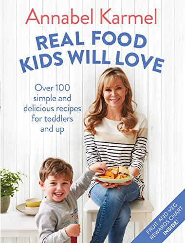Real Food Kids Will Love: Over 100 simple and delicious recipes for toddlers and up von Pan Macmillan