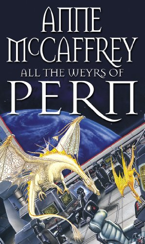 All The Weyrs Of Pern (The Dragon Books, Band 11) von Corgi