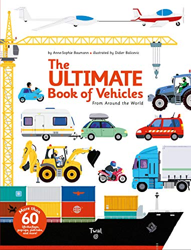The Ultimate Book of Vehicles: From Around the World (Ultimate Book, 1) von Twirl