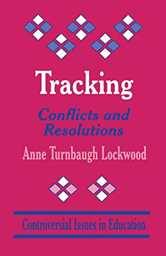 Tracking: Conflicts and Resolutions (Controversial Issues in Education) von CORWIN PR INC