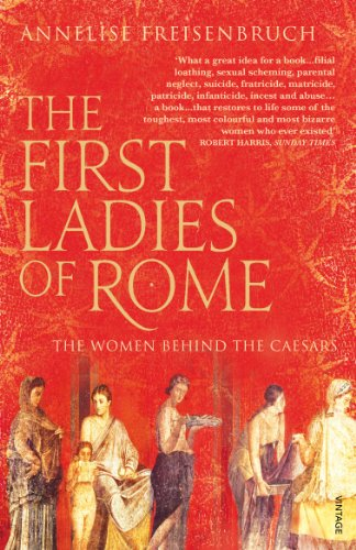 The First Ladies of Rome: The Women Behind the Caesars von Vintage