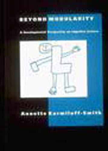 Beyond Modularity: Developmental Perspective on Cognitive Science (Bradford Books)