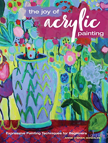 The Joy of Acrylic Painting von North Light Books