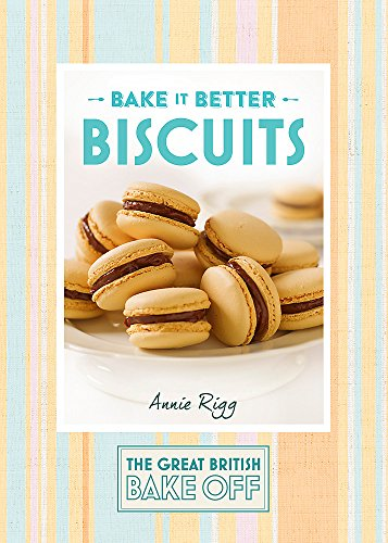 Great British Bake Off - Bake it Better (No.2): Biscuits (The Great British Bake Off, Band 2) von Hodder & Stoughton
