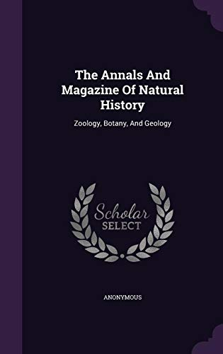 The Annals and Magazine of Natural History: Zoology, Botany, and Geology von Palala Press