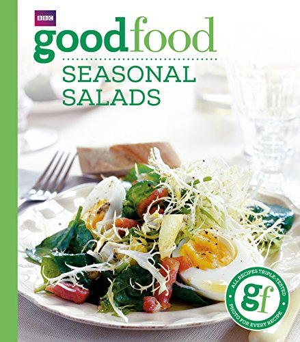 Good Food: Seasonal Salads: Triple-tested Recipes: Tried-and-tested Recipes von BBC Books