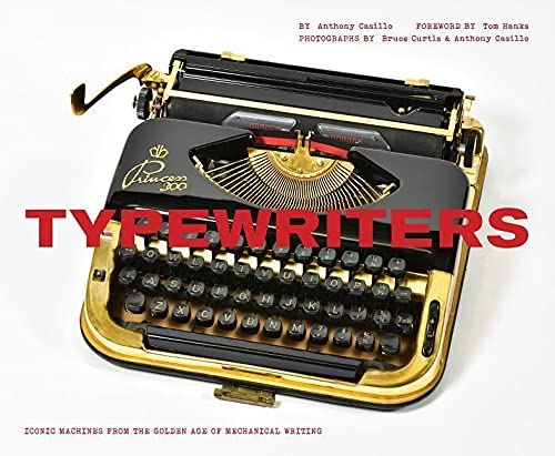 Typewriters: Iconic Machines from the Golden Age of Mechanical Writing