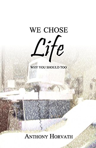 We Chose Life: Why You Should Too von Athanatos Publishing Group