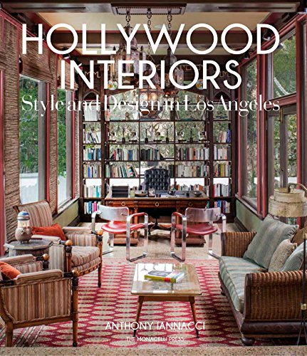 Hollywood Interiors: Style and Design in Los Angeles von The Monacelli Press