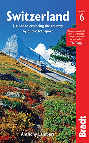 Switzerland Without a Car: A Guide to Exploring the Country by Public Transport (Bradt Travel Guide. Switzerland) von Bradt Travel Guides
