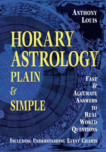 Horary Astrology: Plain & Simple: Fast & Accurate Answers to Real World Questions: Plain and Simple - Fast and Accurate Answers to Real World Questions von LLEWELLYN PUB