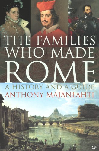 The Families Who Made Rome: A History and a Guide von Pimlico