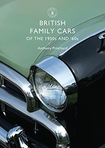 British Family Cars of the 1950s and 60s (Shire Library, Band 489) von Shire