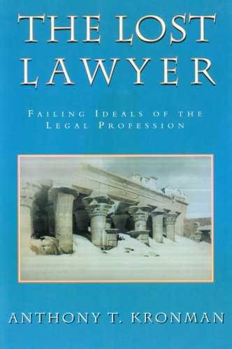 The Lost Lawyer: Failing Ideals of the Legal Profession von Belknap Press of Harvard University Press