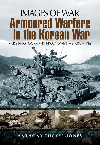 Armoured Warfare in the Korean War: Rare Photographs from Wartime Archives (Images of War) von Pen & Sword Books Ltd