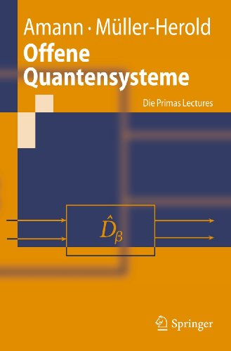 Offene Quantensysteme: Die Primas Lectures (Springer-Lehrbuch)