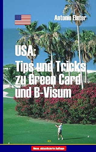 USA: Tips und Tricks zu Greencard und B-Visum von Books on Demand