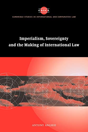 Imperialism Sovrgnty Mkg Intl Law (Cambridge Studies in International and Comparative Law, Band 37) von Cambridge University Press