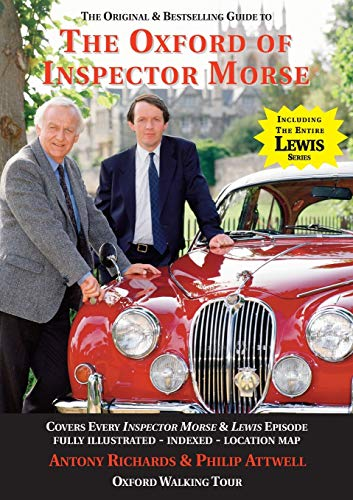 The Oxford of Inspector Morse: The Original and Best Selling Guide Including Lewis Fully Illustrated with Location Map and Oxford Walk