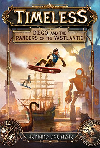 Baltazar, A: Diego and the Rangers of the Vastlantic (Timeless, Band 1) von HarperCollins Publishers