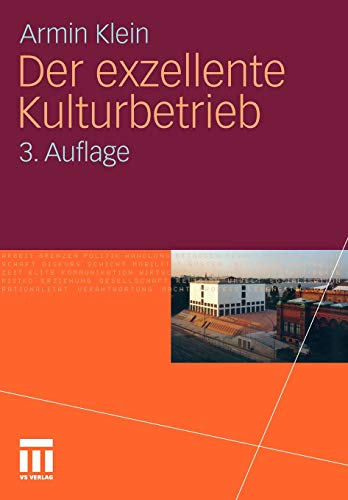 Der Exzellente Kulturbetrieb (German Edition)