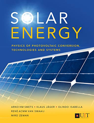 Solar Energy: The physics and engineering of photovoltaic conversion, technologies and systems von UIT Cambridge