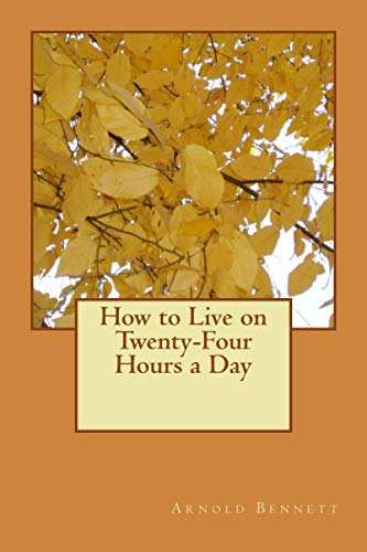 How to Live on Twenty-Four Hours a Day von CreateSpace Independent Publishing Platform