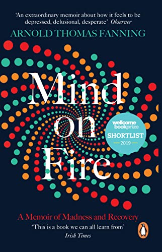 Mind on Fire: Shortlisted for the Wellcome Book Prize 2019 von Penguin