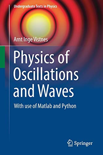 Physics of Oscillations and Waves: With use of Matlab and Python (Undergraduate Texts in Physics) von Springer