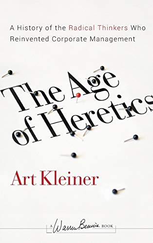 The Age of Heretics: A History of the Radical Thinkers Who Reinvented Corporate Management (J-B Warren Bennis Series) von Jossey-Bass