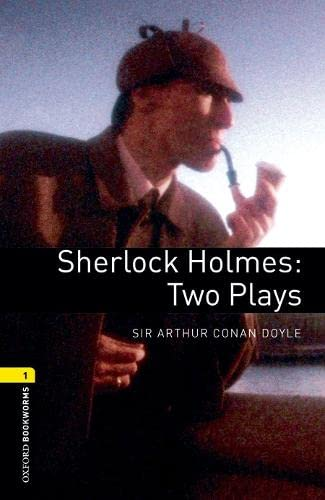 Oxford Bookworms - Playscripts: 6. Schuljahr, Stufe 2 - Sherlock Holmes: Two Plays: Reader (Oxford Bookworms Library: Playscripts)