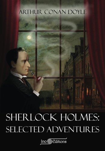 Sherlock Holmes: Selected Adventures (Illustrated) (Ino Editions)