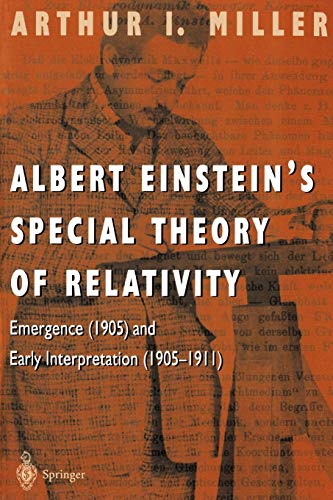 Albert Einstein's Special Theory of Relativity: Emergence (1905) and Early Interpretation (1905-1911) von Springer