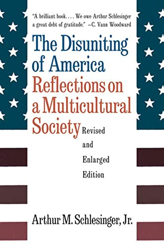 The Disuniting of America: Reflections on a Multicultural Society von W W NORTON & CO