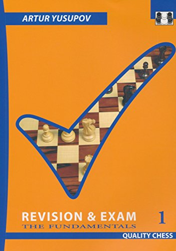 Revision and Exam 1: The Fundamentals (Yusupov's Chess School)